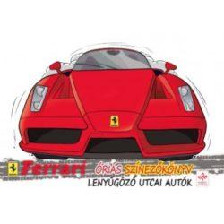 Ferrari óriás színezőkönyv - Lenyűgöző utcai autók - Könyv